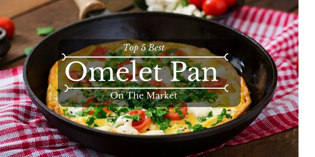 Best Omelette Pan Reviews 2018 Our Top Rated Picks For Cooking Eggs