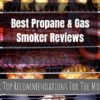 Best Propane & Gas Smoker Reviews (2019): Our Top Recommendations For The Money
