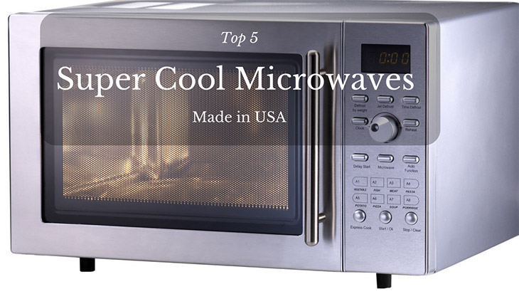 5 Super Cool Microwaves Made In The Usa