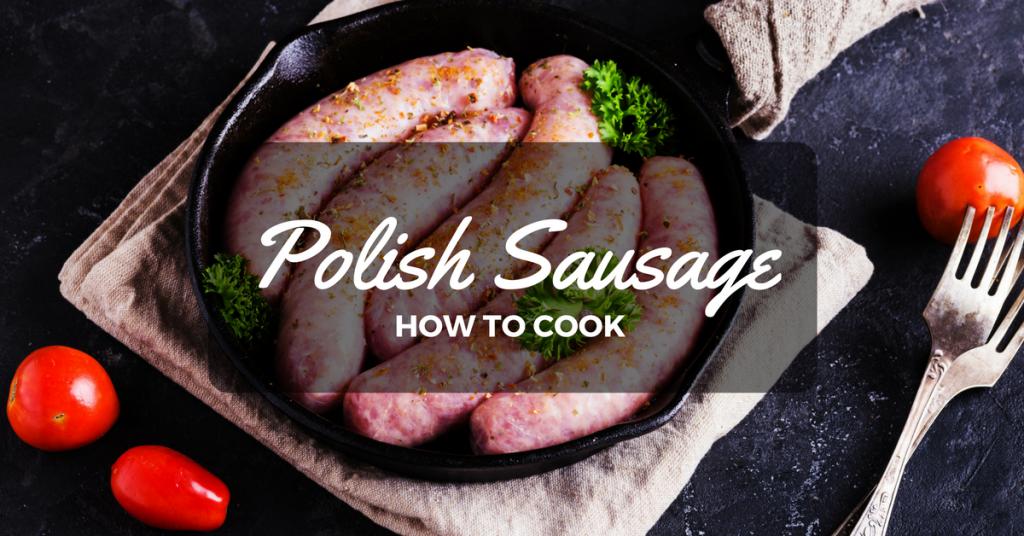 how-to-cook-polish-sausage