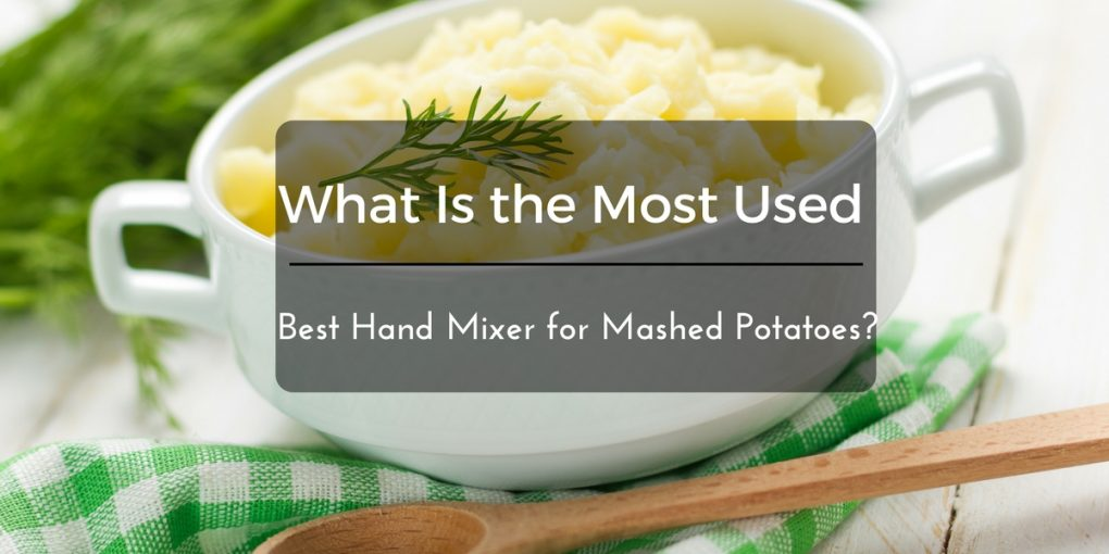 Best-Hand-Mixer -for-Mashed-Potatoes