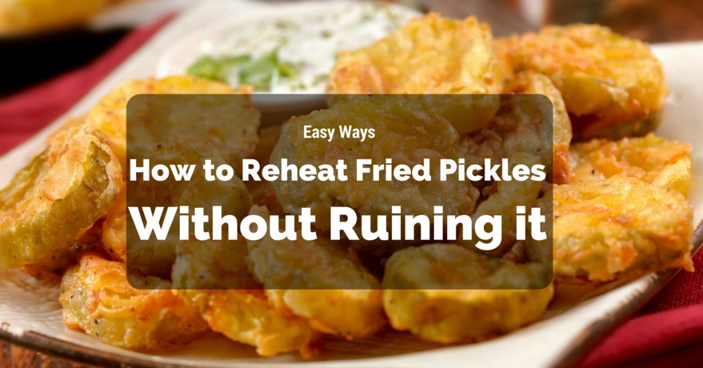how-to-reheat- fried-pickles.jpg