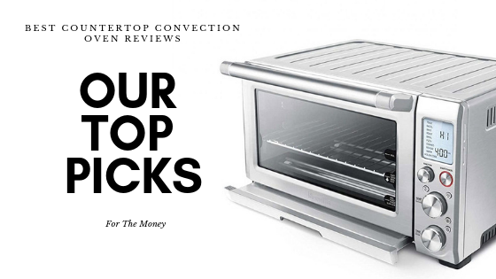 Best Countertop Convection Oven Reviews