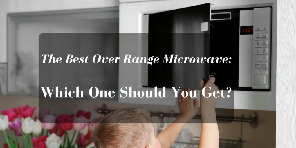 Best-Over -Range-Microwave
