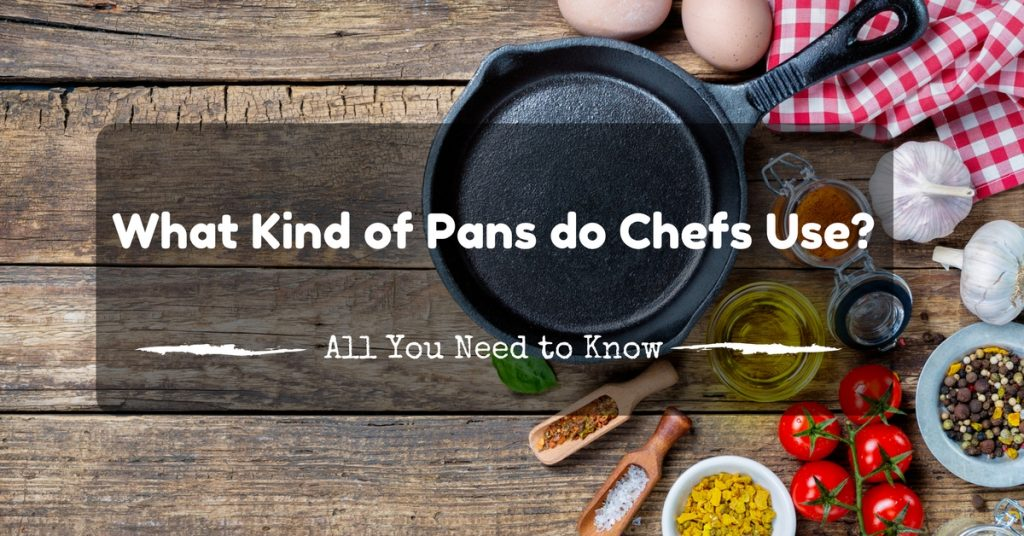 what-kind-of-pans-do-chefs-use