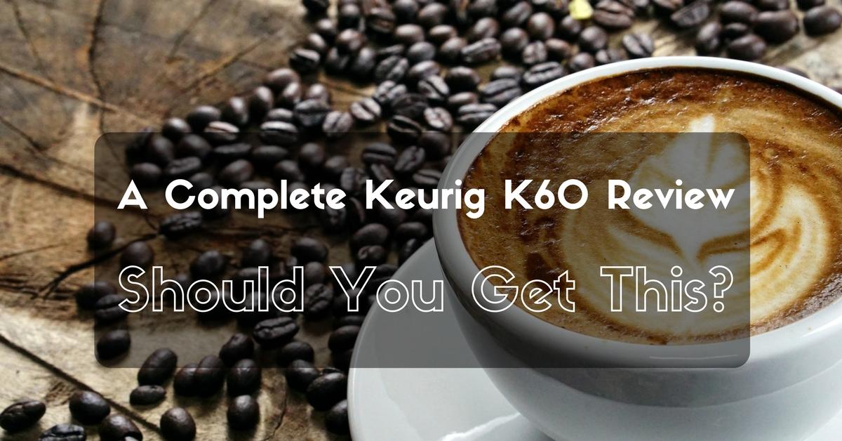 Keurig-K60-Review
