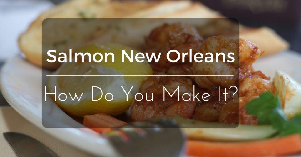 Salmon-New-Orleans
