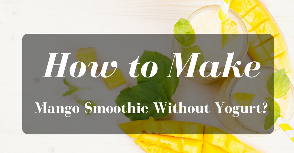 how to make a mango smoothie without yogurt