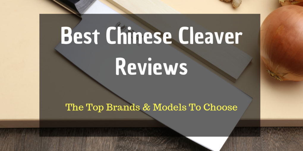 Best Chinese Cleaver Reviews 2019 The Top Brands Models To Choose