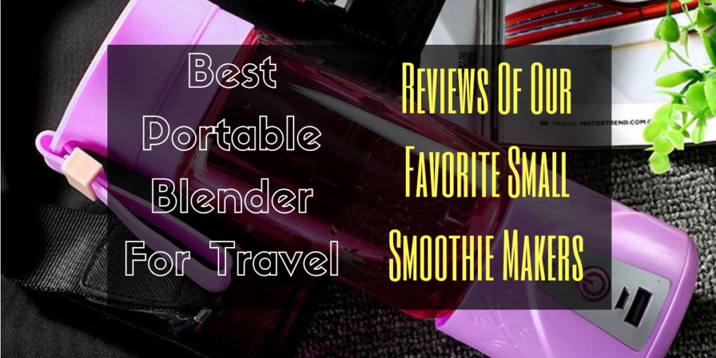 Best Portable Blender For Travel