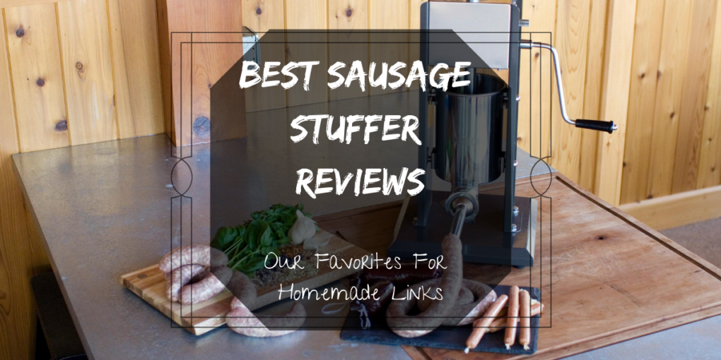 Best Sausage Stuffer Reviews (2019): Our Favorites For ...