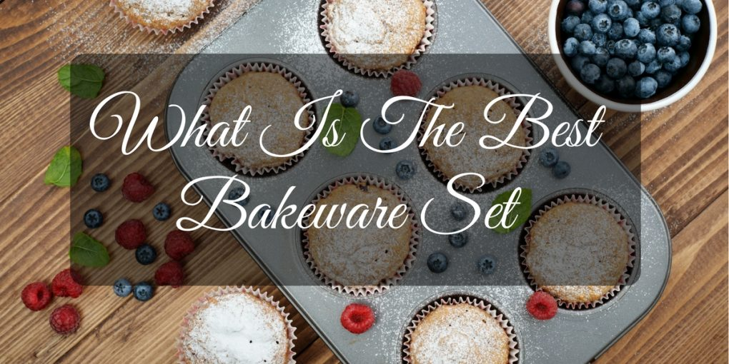 Best Bakeware Set