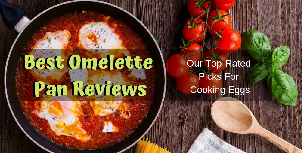 Best Omelette Pan Reviews Our Top-Rated Picks For Cooking Eggs