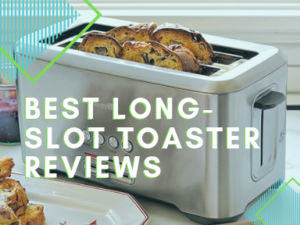 Best Long-Slot Toaster